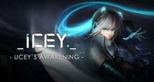 ICEY – UCEY's Awakening Free Download